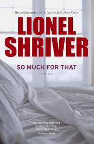 Lionel Shriver, So much for that