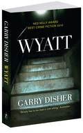 Gary Disher, Wyatt