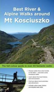 Best river and alpine walks around Mt Kosciuszko book cover
