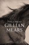 Gillian Mears' Foal's bread