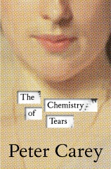 Peter Carey Chemistry of tears bookcover