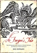 Rod Howard, A forger's tale