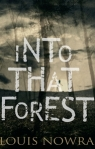 Louis Nowra, Into that forest