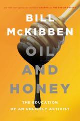 Bill McKibben, Oil and Honey