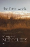 Margaret Merrilees, The first week
