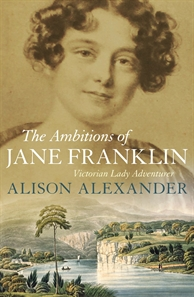 Alison Alexander, The ambitions of Jane Franklin