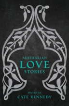 Cate Kennedy, Australian Love Stories cover