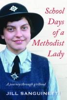 Jill Sanguinetti, School days of a Methodist lady