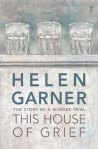 Helen Garner, This house of grief book cover