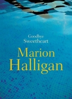 Marion Halligan, Goodbye Sweetheart