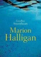 Marion Halligan, Goodbye Sweetheart
