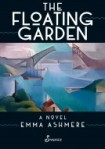 Emma Ashmere, The floating garden
