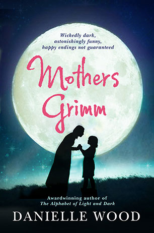 Danielle Wood, Mothers Grimm, book cover