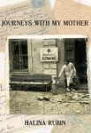 Halina Rubin, Journeys with my mother