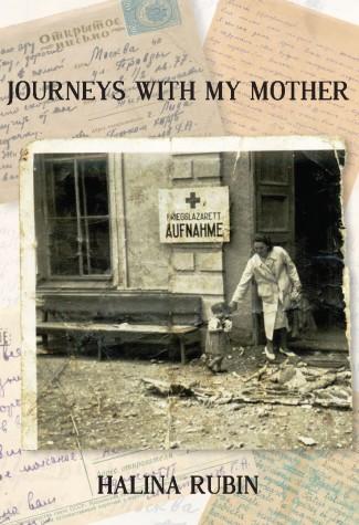 Halina Rubin, Journeys with my mother