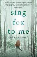 Sarah Kanake, Sing Fox to me