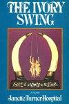janette Turner Hospital, The ivory swing