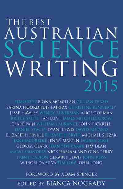 Bianca Nogrady, The best Australian science writing 2015