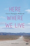Cassie Flanagan Willanski, Here where we live