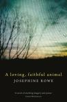 Josephine Rowe, A loving faithful animal