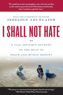 Izzeldin Abuelaish, I shall not hate
