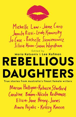 Maria Katsonis and Lee Kofman, Rebellious daughters