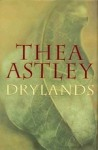 Thea Astley, Drylands