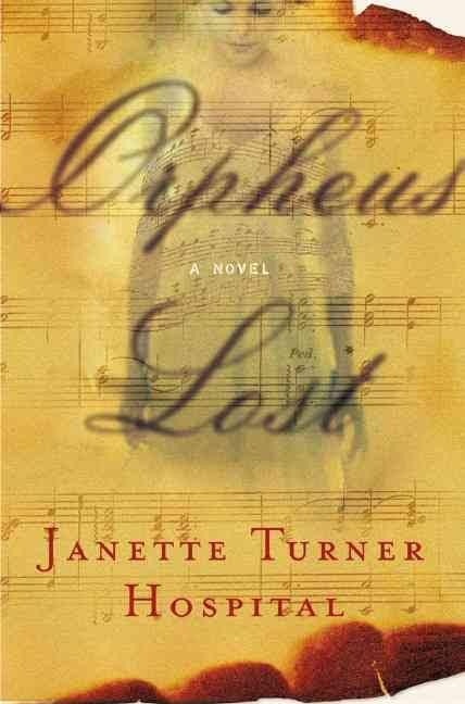 Janette Turner Hospital, Orpheus lost