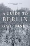 Gail Jones. A guide to Berlin