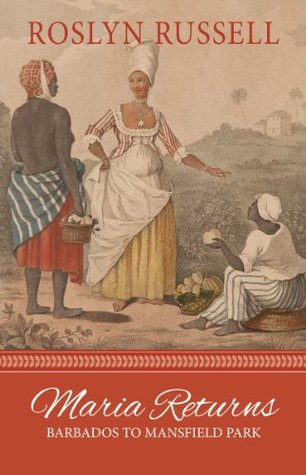Roslyn Russell, Maria Returns Barbados to Mansfield Park