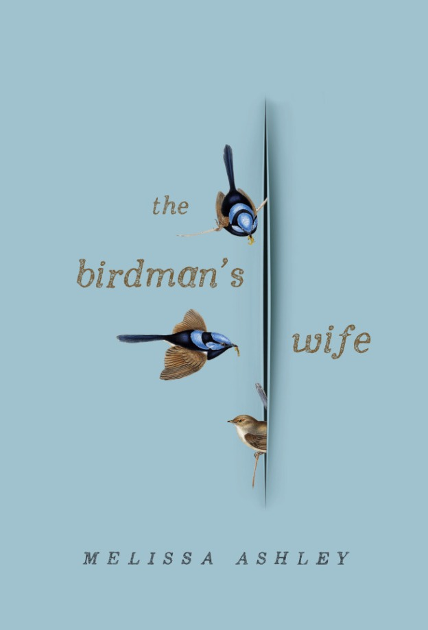 Melissa Ashley,The birdman's life