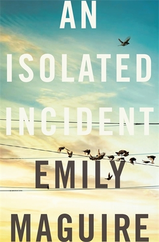Emily Maguire, An isolated incident