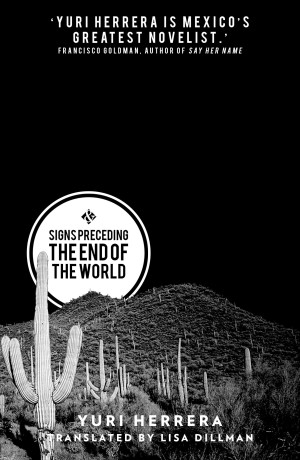 Yuri Herrera, Signs preceding the end of the world
