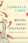 Gabrielle Carey, Moving among strangers