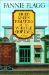Fannie Flagg, Fried green tomatoes