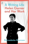 Bernadette Brennan, A writing life Helen Garner and her work