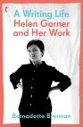 Bernadette Brennan, A writing life Helen Garner and her work