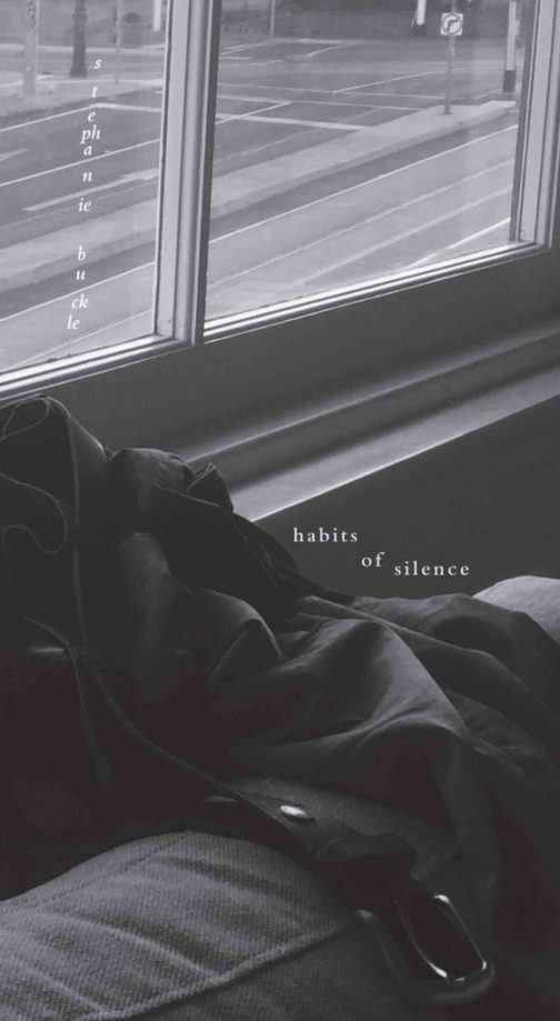Stephanie Buckle, Habits of silence