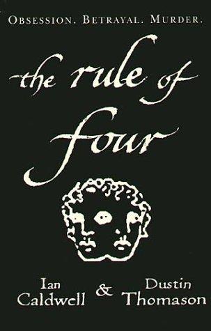 Ian Caldwell and Dustin Thomason, The rule of four