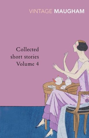 W. Somerset Maugham, Collected Short Stories Volume 4