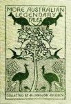 K Langloh Parker, More Australian Legendary Tales