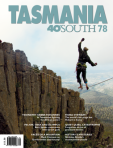 Tasmania 40 South Issue 78