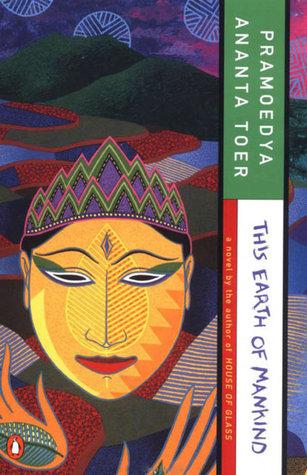 Pramoedya Ananta Toer, This earth of mankind