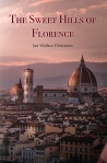Jan Wallace Dickinson, The sweet hills of Florence
