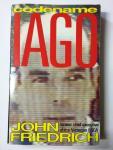 John Friedrich, Codename Iago