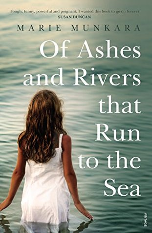 Marie Munkara, Of ashes and rivers than run to the sea