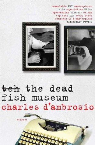 D'Ambrosio, The dead fish museum