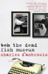 D'Ambrosio, The dead fish museum