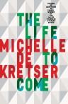 Michelle de Kretser, The life to come