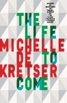 Michelle de Kretser, The life to come